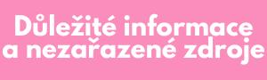 Důležité informace a nezařazené zdroje